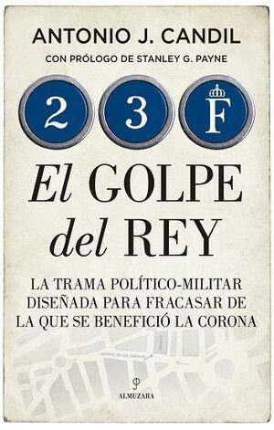 23-F : EL GOLPE DEL REY