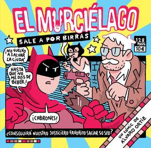 EL MURCIÉLAGO SALE A POR BIRRAS