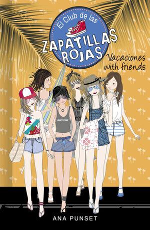 VACACIONES WITH FRIENDS (EL CLUB DE LAS ZAPATILLAS ROJAS 19)