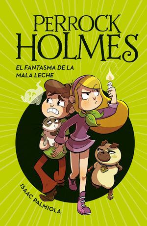 EL FANTASMA DE LA MALA LECHE (PERROCK HOLMES 16)