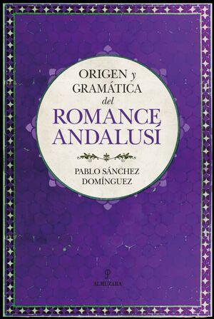 ORIGEN Y GRAMATICA DEL ROMANCE ANDALUSI