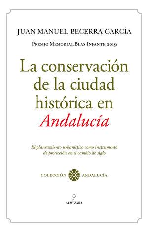 LA CONSERVACION DE LA CIUDAD HISTORICA EN ANDALUCIA