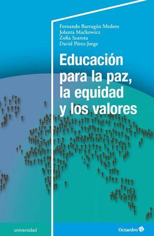 EDUCACIÓN PARA LA PAZ, LA EQUIDAD Y LOS VALORES