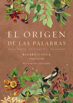 EL ORIGEN DE LAS PALABRAS. 2ª ED.