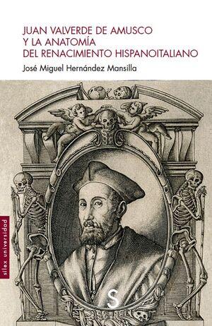 JUAN VALVERDE DE AMUSCO Y LA ANATOMÍA DEL RENACIMIENTO HISPANOITALIANO