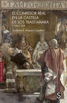 EL CONFESOR REAL EN LA CASTILLA DE LOS TRASTÁMARA 1366-1504