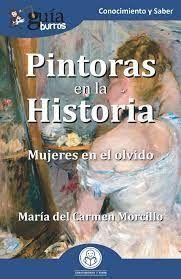 PINTORAS EN LA HISTORIA  (MUJERES EN EL OLVIDO)