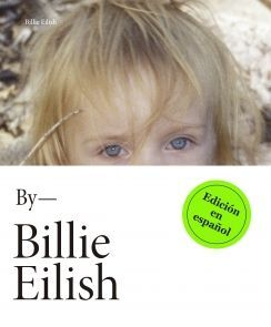BY BILLIE EILISH. EDICIÓN EN CASTELLANO