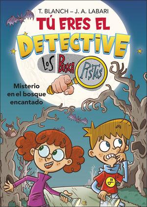 MISTERIO EN BOSQUE ENCANTADO (TÚ ERES EL DETECTIVE CON LOS BUSCAPISTAS 1)