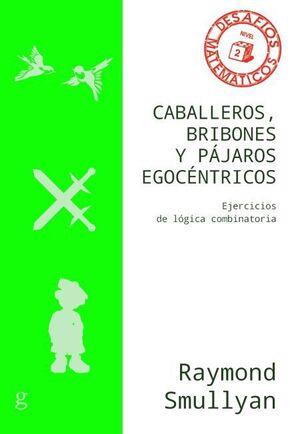 CABALLEROS, BRIBONES Y PAJAROS EGOCENTRICOS