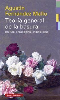 TEORÍA GENERAL DE LA BASURA. 3ª ED.