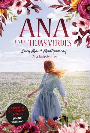 ANA, LA DE AVONLEA. ANA, LA DE TEJAS VERDES 2