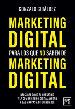 MARKETING DIGITAL PARA LOS QUE NO SABEN DE MARKETING DIGITAL