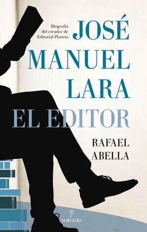 JOSE MANUEL LARA, EL EDITOR