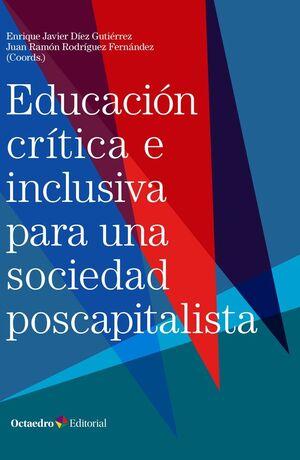 EDUCACIÓN CRÍTICA E INCLUSIVA PARA UNA SOCIEDAD POSCAPITALISTA