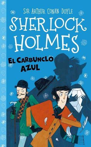 EL CARBUNCHO AZUL (SHERLOCK HOLMES PARA PEQUEÑOS DETECTIVES)