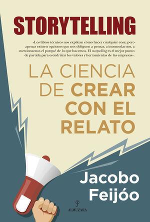 STORYTELLING. LA CIENCIA DE CREAR CON EL RELATO
