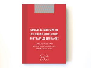 CASOS DE LA PARTE GENERAL DEL DERECHO PENAL HECHOS POR Y PARA LOS ESTUDIANTES