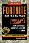 FORTNITE BATTLE ROYALE TRUCOS Y GUIA DE JUEGO