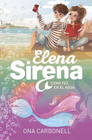 COMO PEZ EN EL AGUA (ELENA SIRENA 3)