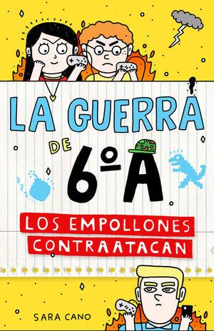 LOS EMPOLLONES CONTRATACAN (LA GUERRA DE 6ºA 2)