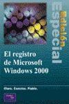 EL REGISTRO DE MICROSOFT WINDOWS 2000. EDICION ESPECIAL