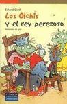 LOS OLCHIS Y EL REY PEREZOSO