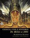 CIENCIA, CINE E HISTORIA DE MELIES A 2001
