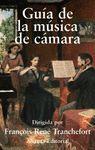 GUÍA DE LA MÚSICA DE CÁMARA. 2ª EDICIÓN