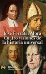 CUATRO VISIONES DE LA HISTORIA UNIVERSAL