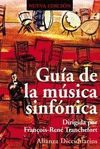 GUÍA DE LA MÚSICA SINFÓNICA. NUEVA EDICIÓN