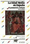 EDAD MEDIA EN ESPAÑA, LA : EL PREDOMINIO CRISTIANO