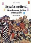 ESPAÑA MEDIEVAL : MUSULMANES, JUDIOS Y CRISTIANOS