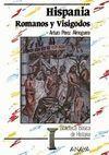 HISPANIA : ROMANOS Y VISIGODOS