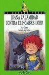JUANA CALAMIDAD CONTRA EL HOMBRE-LOBO