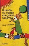 CUANDO EL MUNDO ERA JOVEN TODAVIA
