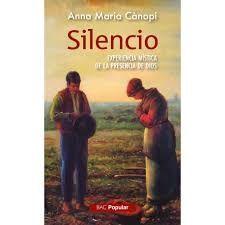 SILENCIO. EXPERIENCIA MISTICA DE LA PRESENCIA DE DIOS