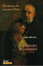 HERMANO DE NUESTRO DIOS ; ESPLENDOR DE PATERNIDAD
