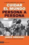 CUIDAR EL MUNDO PERSONA A PERSONA. ACCION HUMANITARIA EN EL SIGLO XXI