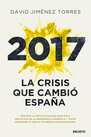 2017 LA CRISIS QUE CAMBIÓ ESPAÑA