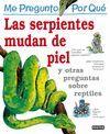 LAS SERPIENTES MUDAN DE PIEL. ME PREGUNTO POR