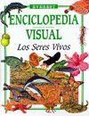 LOS SERES VIVOS. ENCICLOPEDIA VISUAL