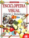 CIENCIA Y TECNOLOGIA. ENCICLOPEDIA VISUAL