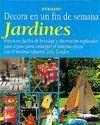 JARDINES,DECORA EN UN FIN DE SEMANA
