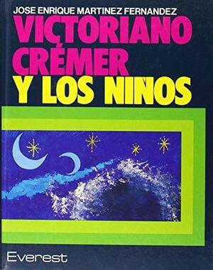 * VICTORIANO CREMER Y LOS NIÑOS