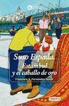 SUSO ESPADA. ESTAMBUL Y EL CABALLO DE ORO