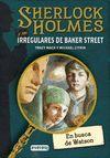 EN BUSCA DE WATSON (SHERLOCK HOLMES Y LOS IRREGULARES DE BAKER STREET 3)