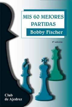 MIS MEJORES PARTIDAS. 8ª EDICION (BOBBY FISCHER)