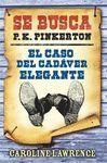 EL CASO DEL CADÁVER ELEGANTE (SE BUSCA P.K. PINKERTON 2)