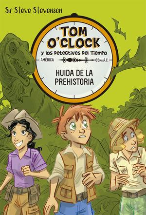 HUIDA DE LA PREHISTORIA (TOM O'CLOCK 8)